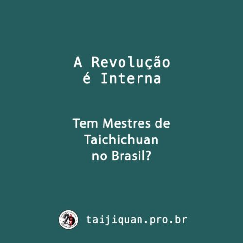Tem Mestres de Taijiquan no Brasil?